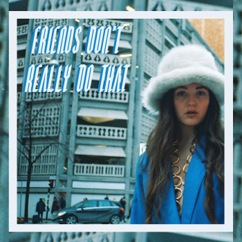 """Cover Art for """"FDRDT (Friends Don't Really Do That)"""""""