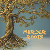 """Cover Art for """"Murder Roots"""""""