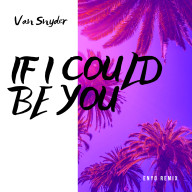 """Cover Art for """"If I Could Be You (Enyo Remix)"""""""