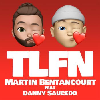 "Cover Art for ""Martin Bentancourt feat. Danny Saucedo - TLFN"""
