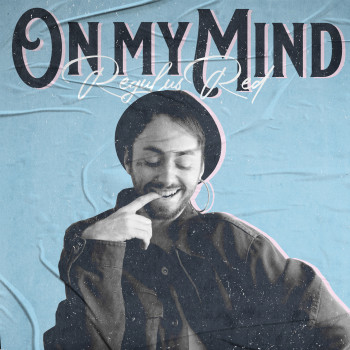 """Cover Art for """"On My Mind"""""""
