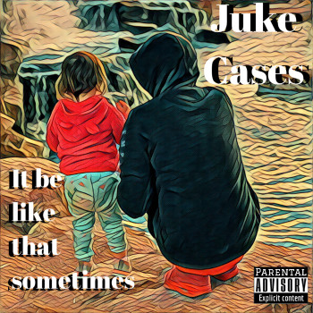 """Cover Art for """"It be like that sometimes"""""""